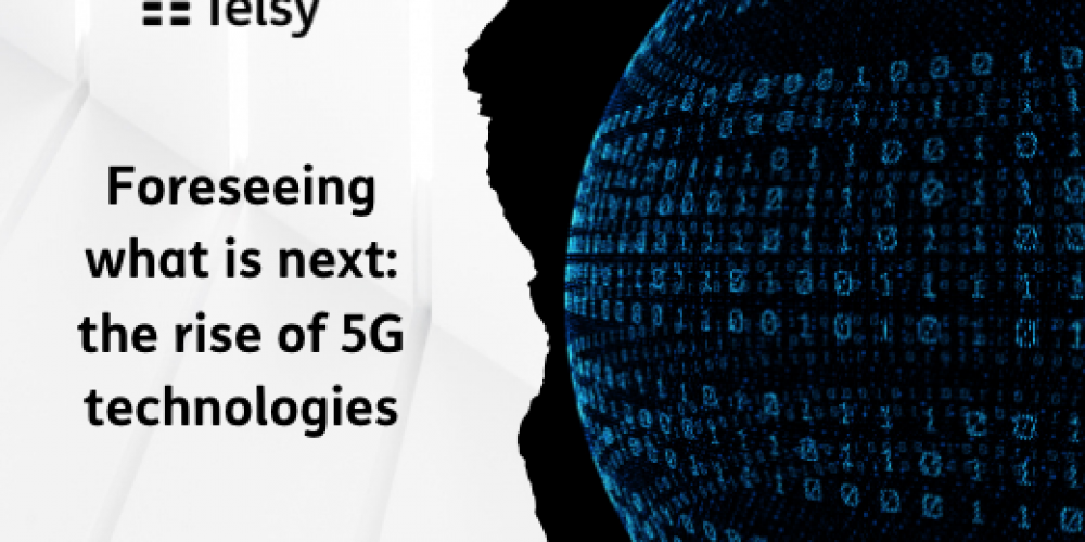 Foreseeing what is next: the rise of 5G technologies