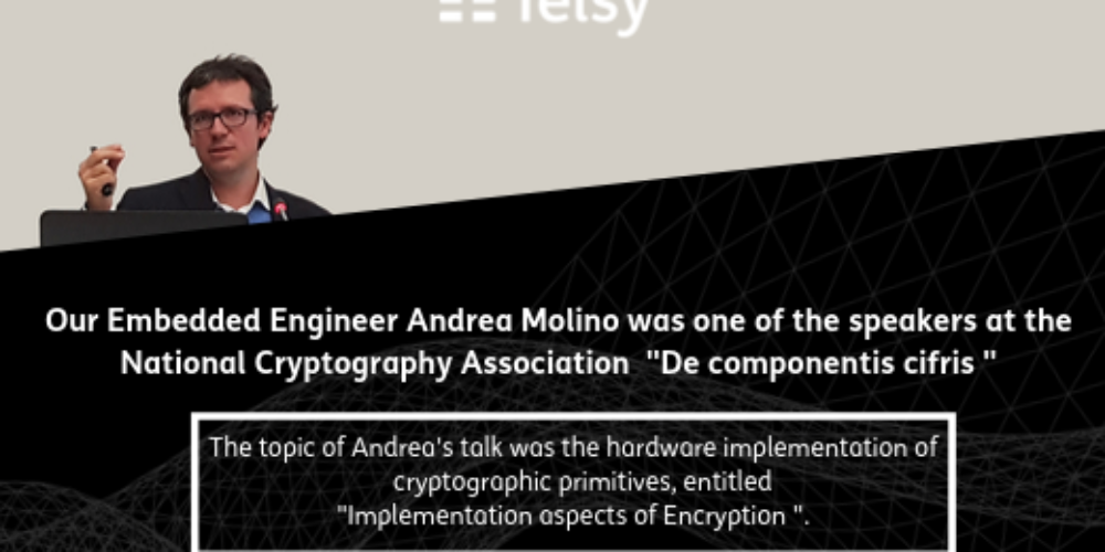 "Our Embedded Engineer Andrea Molino was one of the speakers at the National Cryptography Association  ""De componentis cifris """
