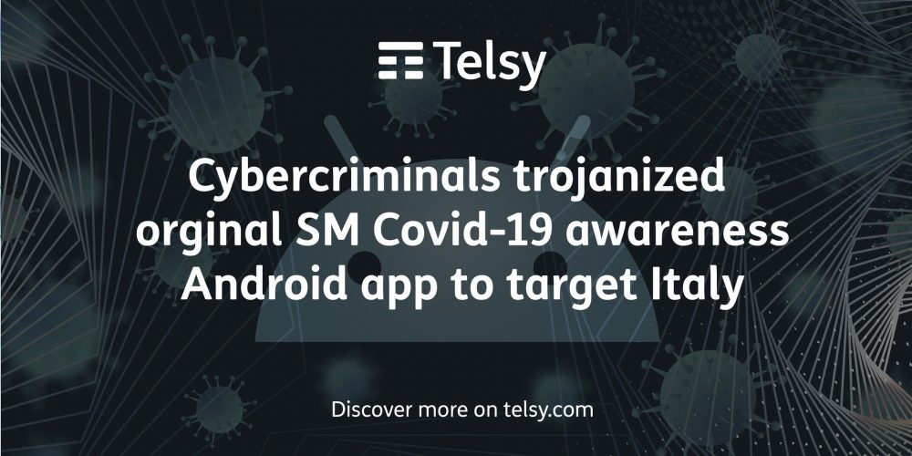 Cybercriminals trojanized orginal SM Covid-19 awareness Android app to target Italy