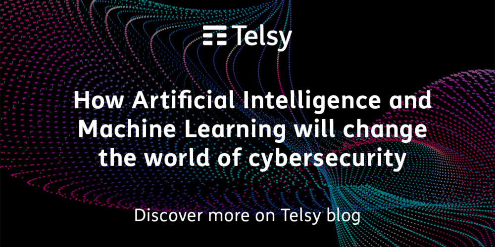 How Artificial Intelligence and Machine Learning will change the world of cybersecurity